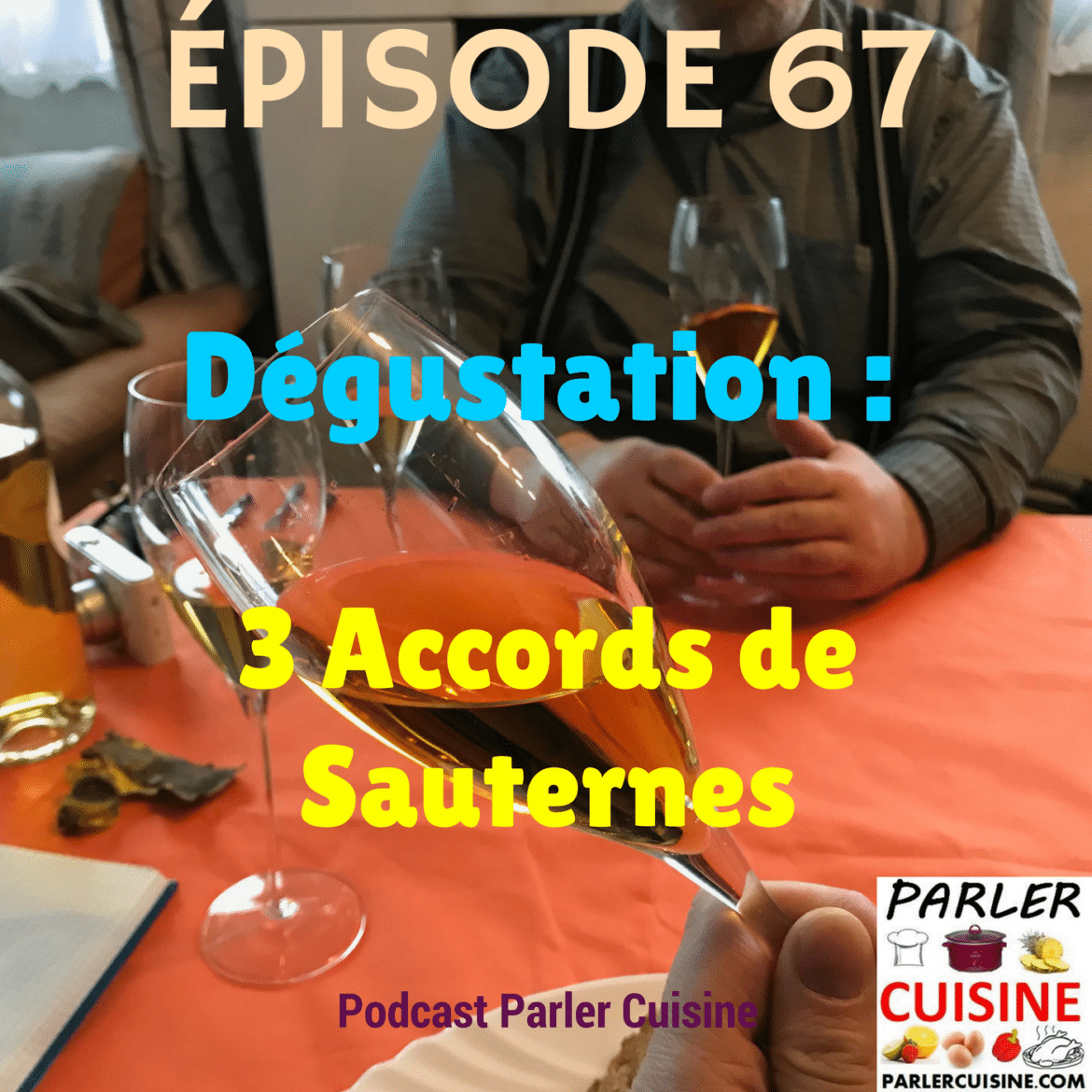 Épisode 67 : 3 Accords de Sauternes