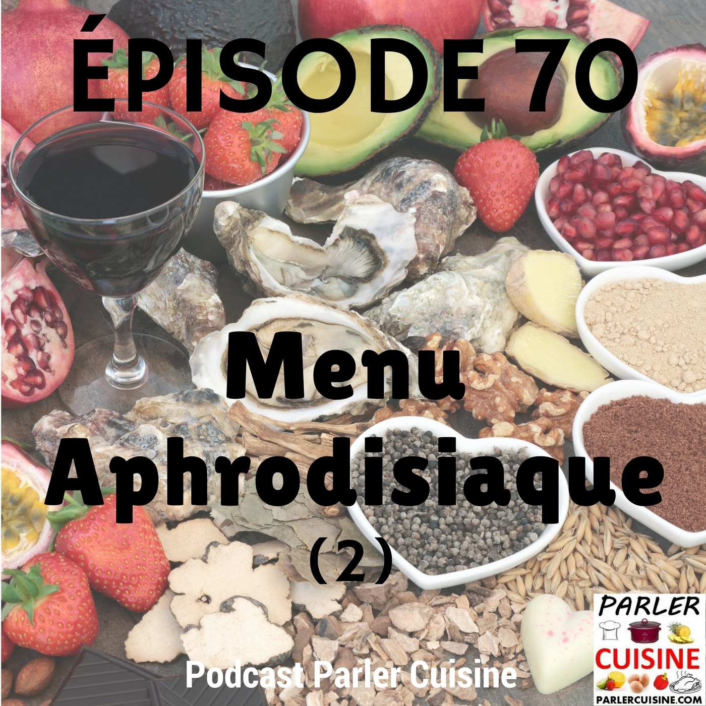 Épisode 70: Menu Aphrodisiaque (2)
