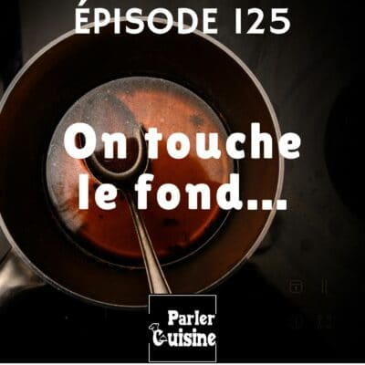 Épisode 125 : On touche le fond…